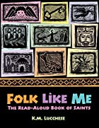 Folk Like Me: The Read-Aloud Book of Saints…