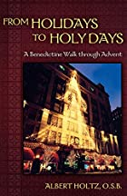 From holidays to holy days : a Benedictine…