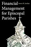 James B. Jordan: Financial Management for Episcopal Parishes