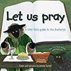 Let Us Pray: A Little Kid's Guide to the…