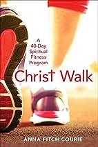 Christ Walk: A 40-Day Spiritual Fitness…
