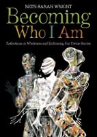 Becoming Who I Am: Reflections on Wholeness…