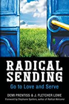 Radical sending : go to love and serve by…
