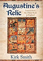 Augustine's Relic: Lessons from the Oldest…
