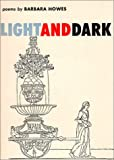 Howes, Barbara: Light and Dark: Poems