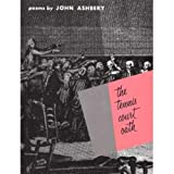 Ashbery, John: The Tennis Court Oath: A Book of Poems
