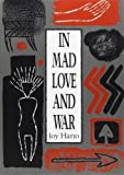 Harjo, Joy: In Mad Love and War