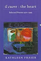 il cuore - the heart: Selected Poems,…