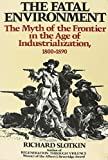 Slotkin, Richard: The Fatal Environment: The Myth of the Frontier in the Age of Industrialization, 1800-1890 (Wesleyan paperback)