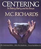 Richards, Mary Caroline: Centering in Pottery, Poetry, and the Person