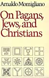 Momigliano, Arnaldo: On Pagans, Jews, and Christians