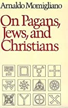 On Pagans, Jews, and Christians by Arnaldo…