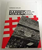 Barbara Harlow: Barred: Women, Writing, and Political Detention