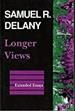 Delany, Samuel R.: Longer Views: Extended Essays