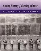 Moving History/Dancing Cultures: A Dance…
