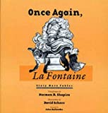 "Shapiro, Norman R.: Once Again, la Fontaine : Sixty New Translations from the ""Fables"""