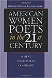 Spahr, Juliana: American Women Poets in the 21st Century: Where Lyric Meets Language