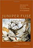 Eshleman, Clayton: Juniper Fuse: Upper Paleolithic Imagination & the Construction of the Underworld