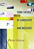 Gizzi, Peter: Some Values of Landscape and Weather