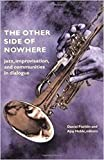 Fischlin, Daniel: The Other Side of Nowhere: Jazz, Improvisation, and Communities in Dialogue