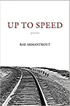 Up to Speed by Rae Armantrout