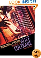 Monument Eternal: The Music of Alice Coltrane (Music Culture)