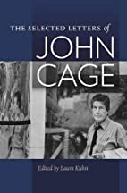 The Selected Letters of John Cage by John…