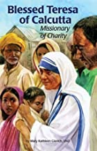 Blessed Teresa of Calcutta: Missionary of…
