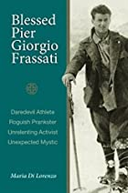 Blessed Pier Giorgio Frassati: An Ordinary…