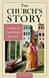 Peter Lynch: The Church's Story: A History of Pastoral Care and Vision