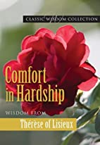 Comfort in Hardship: Wisdom from Therese of…