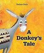 A Donkey's Tale by Stefano Gorla