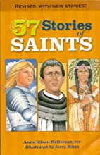 57 Stories of Saints by Anne Eileen…
