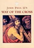 John Paul II: John Paul II's Way of the Cross