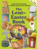 Richards, Virginia Helen: The Lent-easter Book: Living and Celebrating our Catholic customs and Traditions