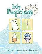 My Baptism Remebrance Book by Mary Martha…