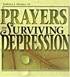 Prayers for surviving depression by Kathryn…