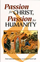 Passion for Christ, passion for humanity by…