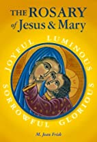 The Rosary of Jesus and Mary: Mysteries for…