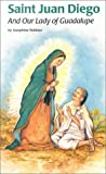 Nobisso, Josephine: Saint Juan Diego and Our Lady of Guadalupe