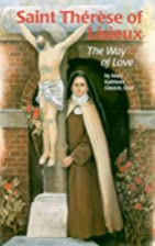 Saint Therese of Lisieux: The Way of Love…