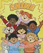 Shine: Choices to Make God Smile by Genny…