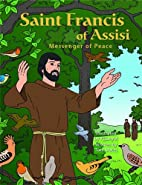 Saint Francis of Assisi: Messenger of Peace…