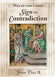 Paul II, John: Way of Cross: Sign of Contradiction