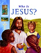 Who Is Jesus? by Lois Rock