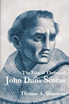 The Ethical Theory of John Duns Scotus by…