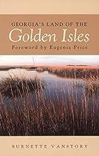 Georgia's Land of Golden Isles by Burnette…