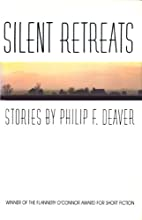Silent Retreats by Philip F. Deaver