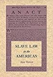 Watson, Alan: Slave Law in the Americas