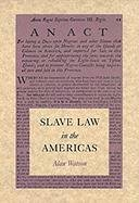 Slave Law in the Americas by Alan Watson